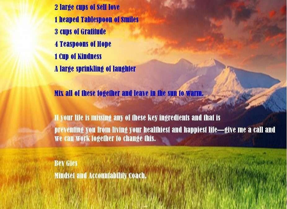 Bev's Recipe for a happy life